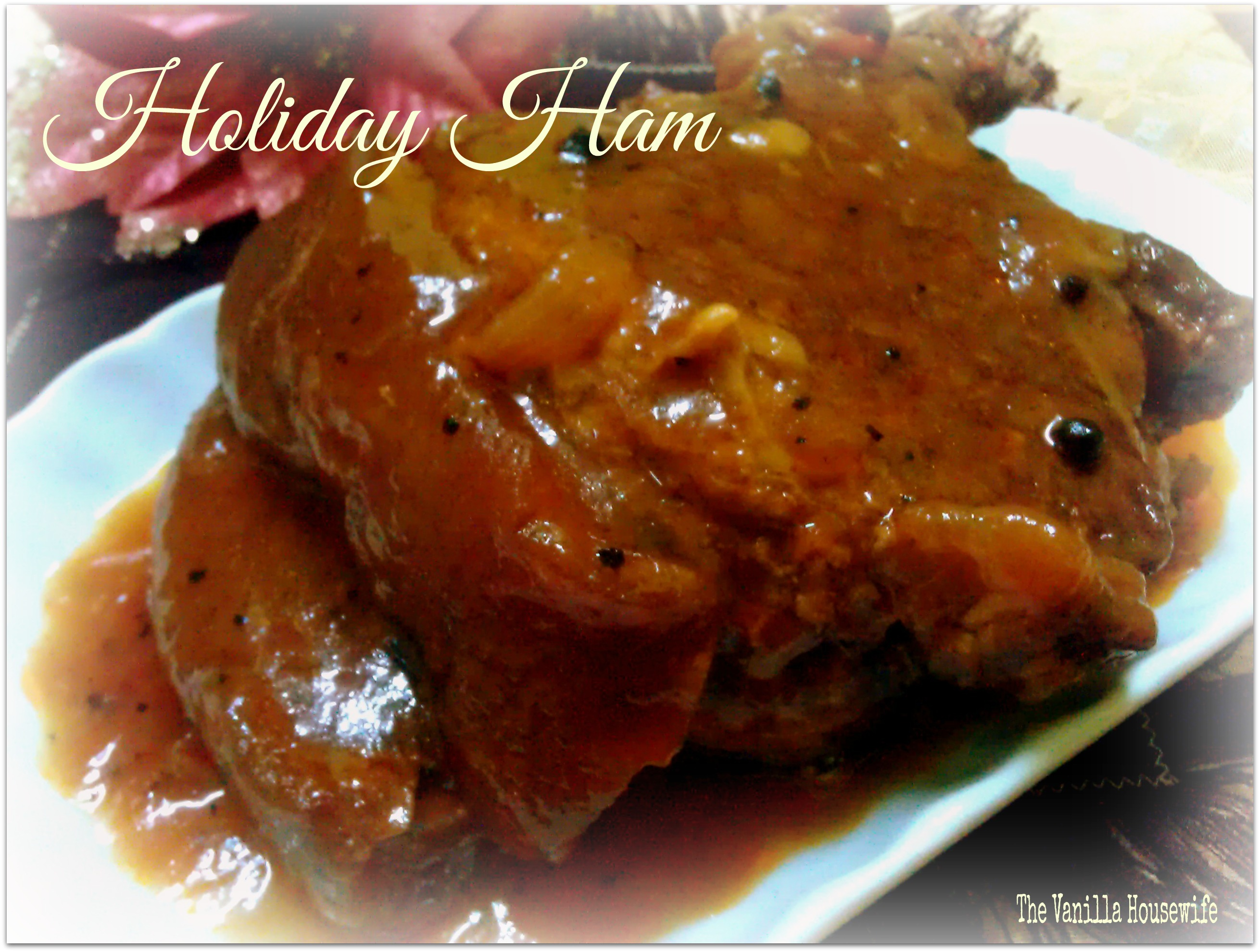 Holiday Ham Recipe | The Vanilla Housewife